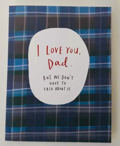 Fathers Day Card - Don't talk about it.