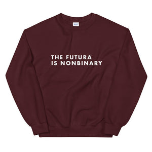 Maroon jumper reads 'The Futura Is Nonbinary' in Futura