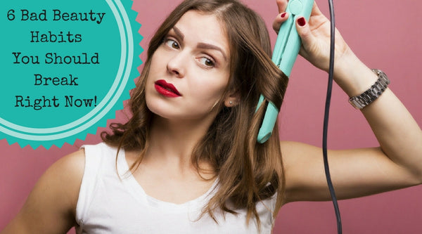 Bid Bye to Bad Beauty Habits!!