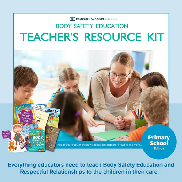 Body Safety Education Primary/Elementary School Teacher's Resource Kit