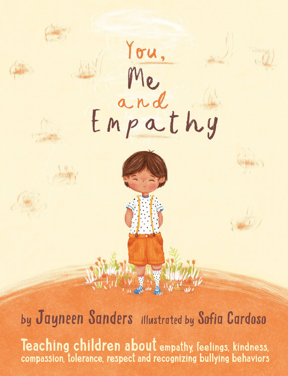 You, Me and Empathy - by Jayneen Sanders and Sofia Cardoso - Educate2Empower Publishing
