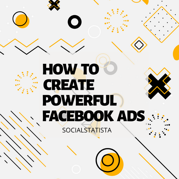 How to Create Powerful Facebook ads in 2021: The Ultimate Facebook Advertising Guide