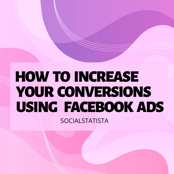 5 Facebook Advertising Tips to Increase Conversions