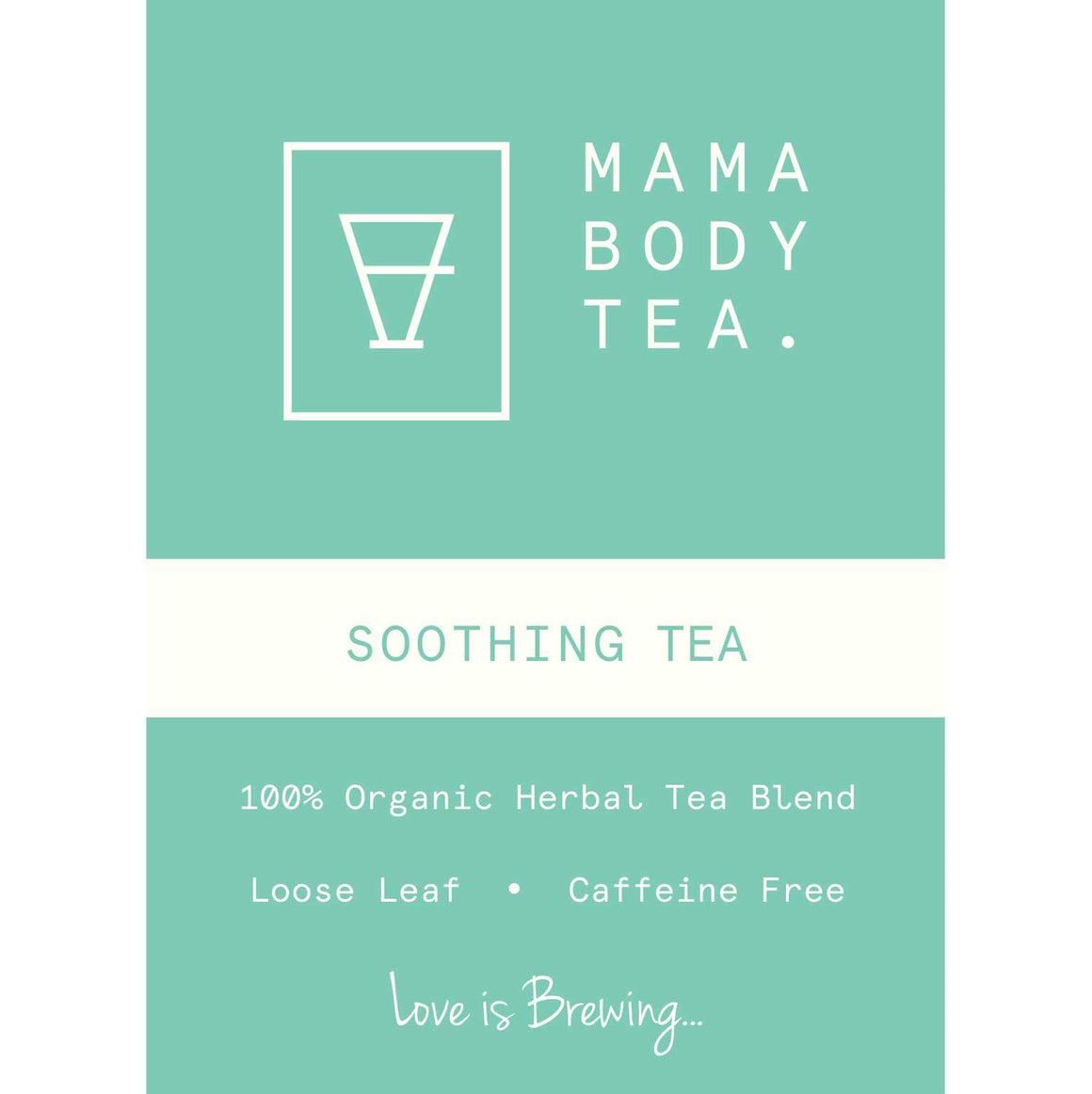 Soothing Tea by Mama Body Tea