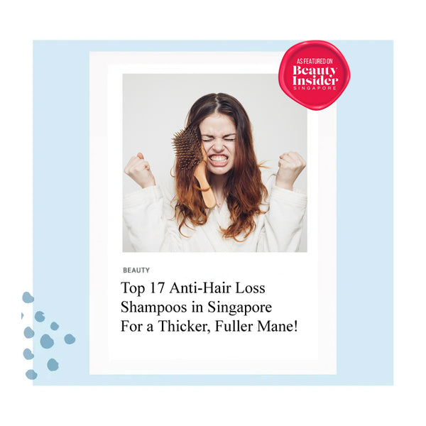 Top 17 Anti-Hair Loss Shampoos in Singapore For a Thicker, Fuller Mane! By Beauty Insider