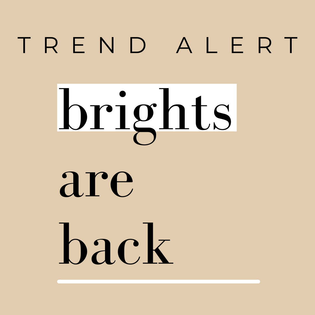 TREND ALERT: Brights are back!