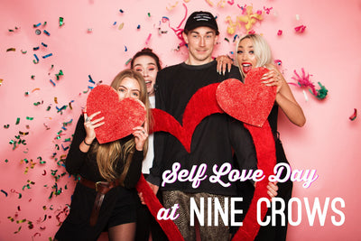 SELF LOVE DAY @ NINE CROWS