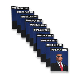 """IMPEACH THIS"" Magnet *10 Pack*"