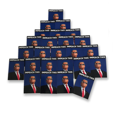 """IMPEACH THIS"" Magnet *25 Pack*"