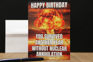 Nuclear Annihilation Birthday Card