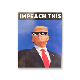 """IMPEACH THIS"" Magnet"