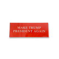 """Make Trump President Again"" Sticker"