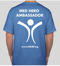 Load image into Gallery viewer, Med Hero Ambassador T-Shirt
