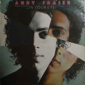 Andy Fraser ‎– In Your Eyes