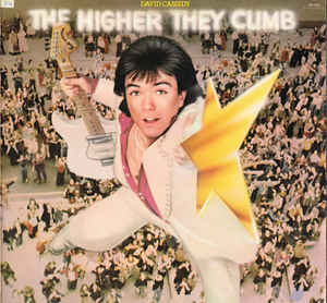 David Cassidy ‎– The Higher They Climb - The Harder They Fall