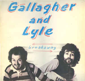 Gallagher And Lyle* ‎– Breakaway