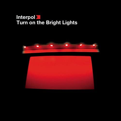 Interpol  -Turn on the Bright Lights