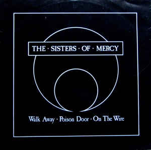 The Sisters Of Mercy ‎– Walk Away