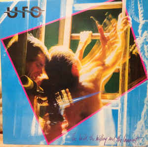 UFO ‎– The Wild, The Willing And The Innocent