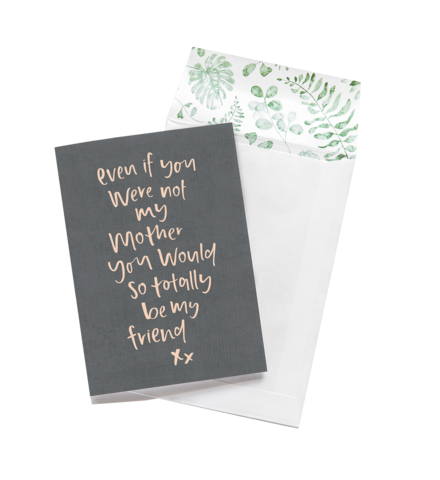Even If You Were Not My Mother - Greeting Card