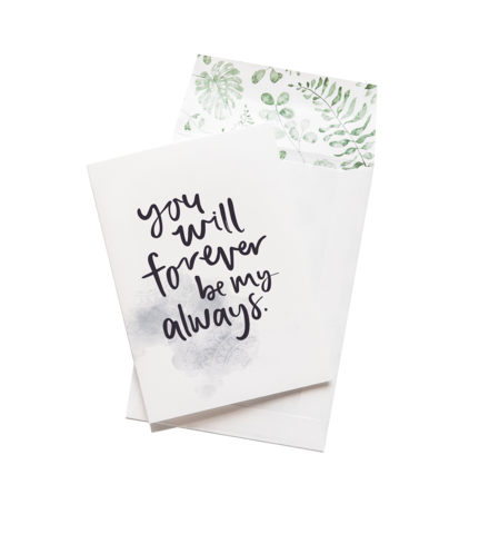 Forever My Always - Greeting Card