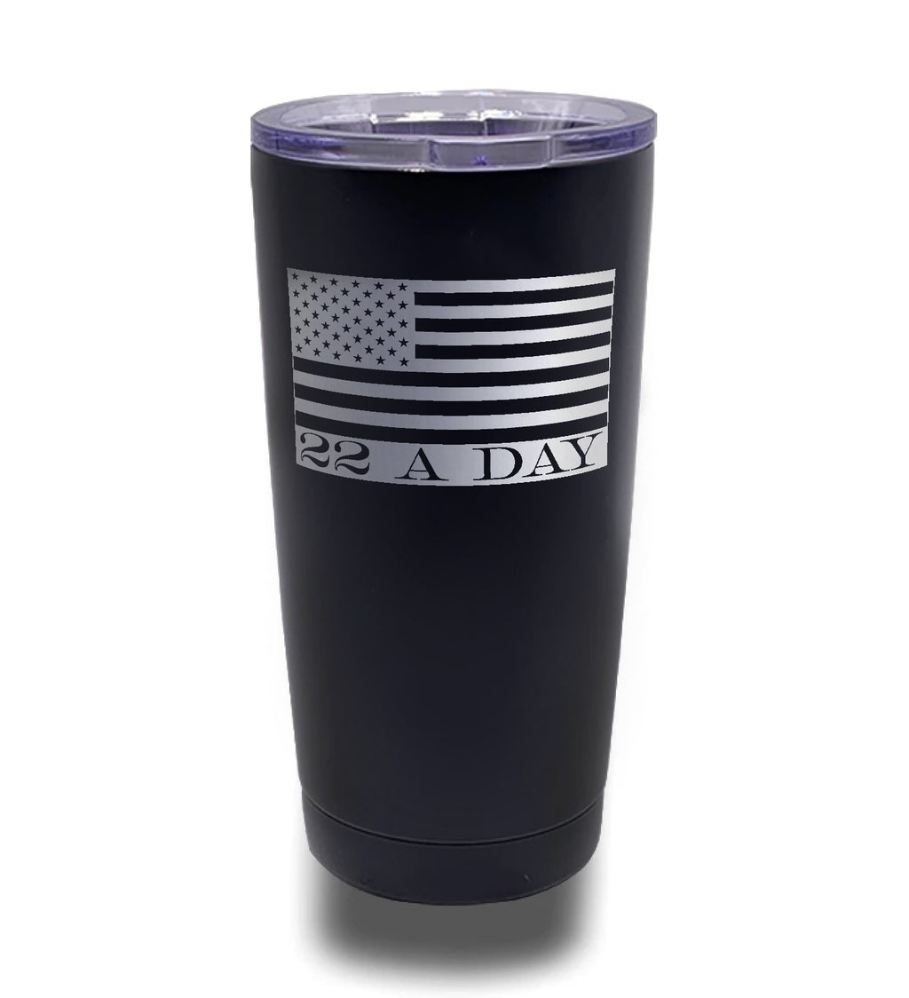 Tumbler- Black 20oz w/ Lasering- 22 A Day American Flag