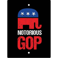 Notorious GOP Sign