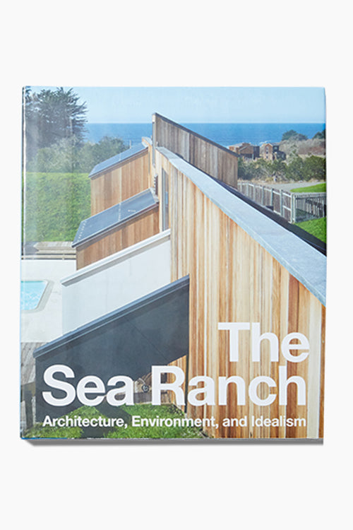 The Sea Ranch: Architecture, Environment And Idealism - Studio C