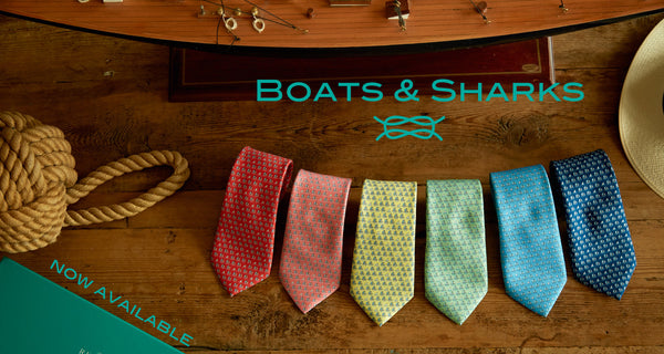 Boats & Sharks Ties - Now Arrived