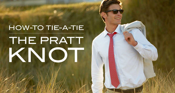 How to Tie-a-Tie: The Pratt Knot