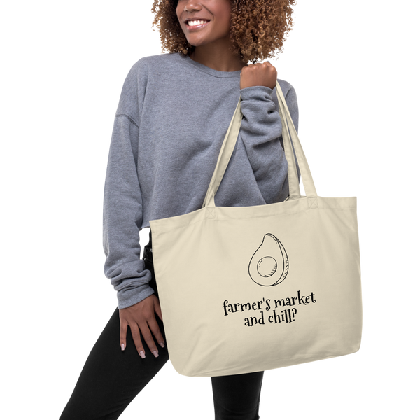 "Large organic tote bag ""farmer's market and chill?"""