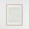 You'll be Fine Art Print