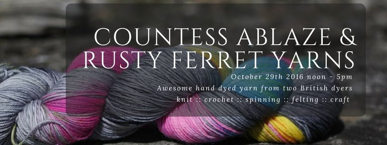 EVENT! Celebrate Halloween with Rusty Ferret Yarns and Countess Ablaze Countess Ablaze