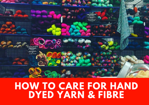 How to care for hand dyed yarn and fibres