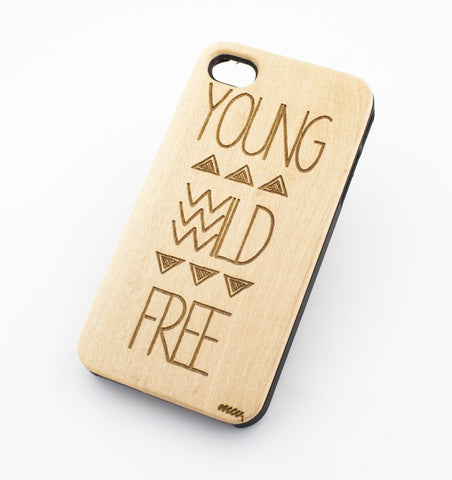 Genuine Wood Case - YOUNG WILD AND FREE