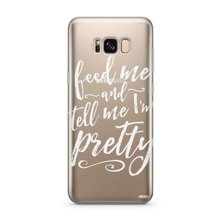 Feed Me and Tell Me Im Pretty - Clear Case Cover for Samsung
