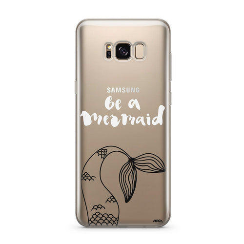 Be A Mermaid - Clear Case Cover for Samsung