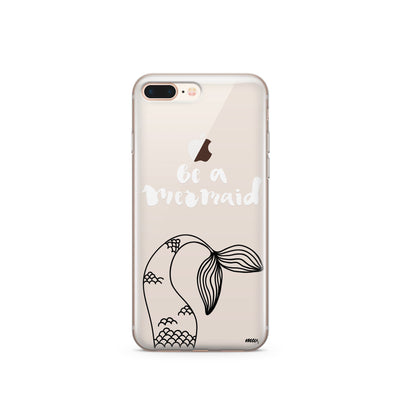 Be A Mermaid' - Clear Case Cover - Milkyway Cases -  iPhone - Samsung - Clear Cut Silicone Phone Case Cover