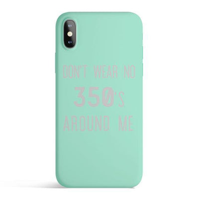 Dont Wear No 350's Around Me - Colored Candy Cases Matte TPU iPhone Cover