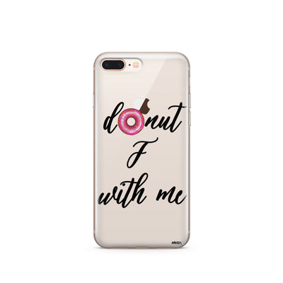 Donut F With Me - Clear TPU Case Cover - Milkyway Cases -  iPhone - Samsung - Clear Cut Silicone Phone Case Cover