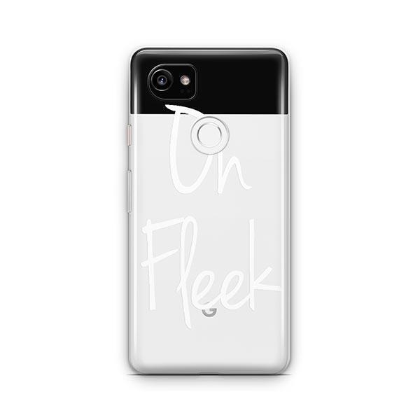 On Fleek Google Pixel 2 XL Case Clear