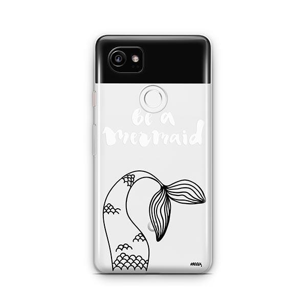 Be a Mermaid Google Pixel 2 XL Case Clear