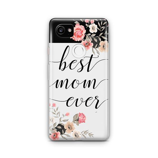Best Mom Ever Google Pixel 2 XL Case Clear