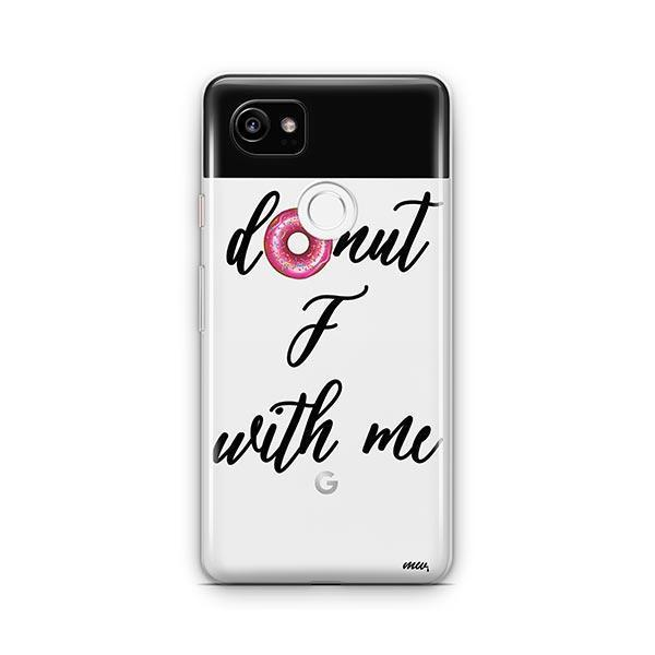 Donut F With Me Google Pixel 2 XL Case Clear