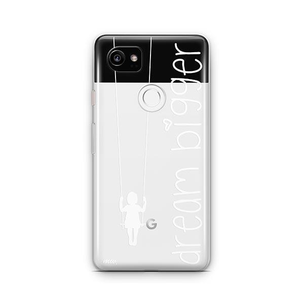 Dream Bigger Google Pixel 2 XL Case Clear