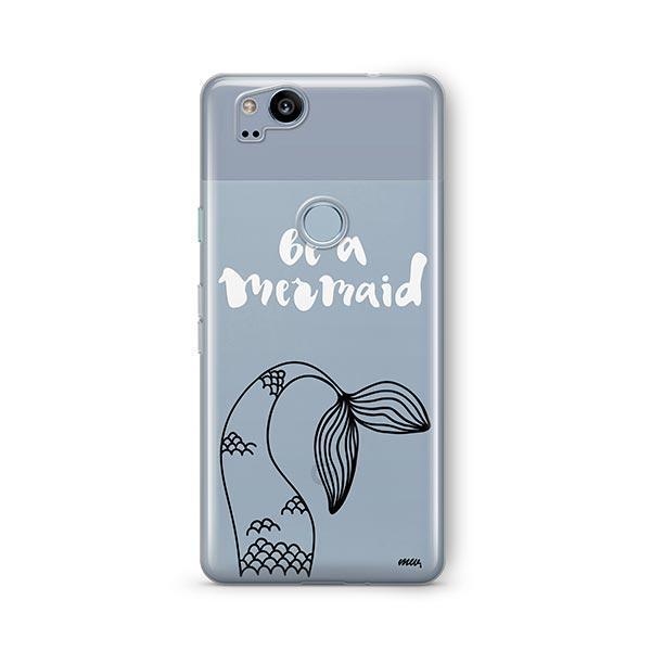 Be a Mermaid Google Pixel 2 Case Clear