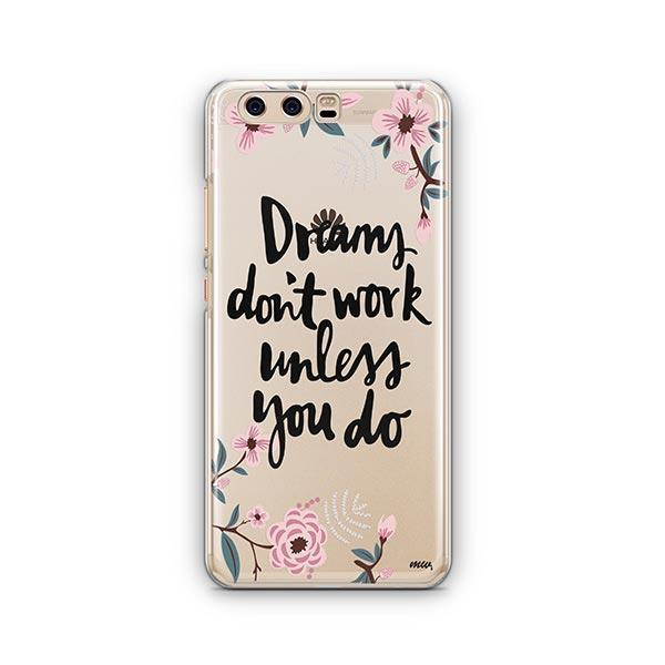 Dreams Don't Work Unlesss You Do Huawei P10 Case Clear