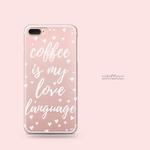 'Coffee Is My Love Language' - Clear TPU Case Cover