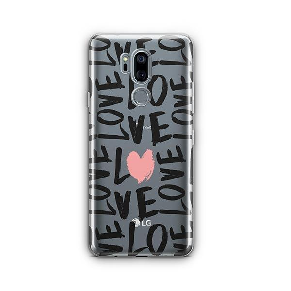 Spread The Love LG G7 Thinq Case Clear