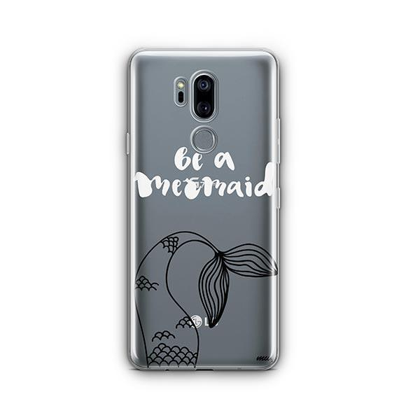 Be a Mermaid LG G7 Thinq Case Clear